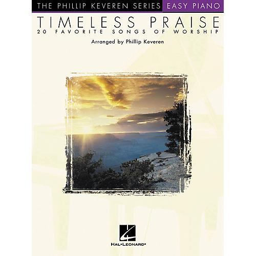 Hal Leonard Timeless Praise - 20 Favorite Songs Of Worship Phillip Keveren Series For Easy Piano