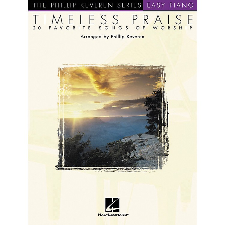 Hal Leonard Timeless Praise - 20 Favorite Songs Of Worship Phillip Keveren Series For Easy Piano