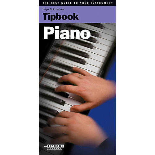 The Tipbook Company Tipbook - Piano (The Best Guide to Your Instrument) Book Series Softcover Written by Hugo Pinksterboer-thumbnail