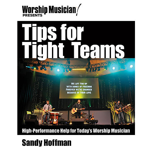 Hal Leonard Tips for Tight Teams Worship Musician Presents Series Softcover Written by Sandy Hoffman-thumbnail