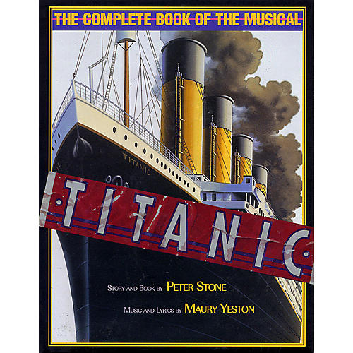 Applause Books Titanic (The Complete Book of the Musical) Applause Books Series Hardcover Written by Peter Stone-thumbnail