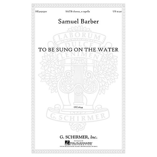G. Schirmer To Be Sung on the Water Op. 42, No. 2 SATB a cappella composed by Samuel Barber-thumbnail