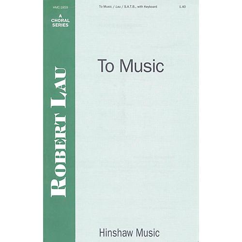 Hinshaw Music To Music SATB composed by Robert Lau-thumbnail