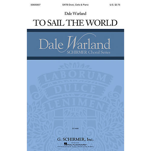 G. Schirmer To Sail the World (Dale Warland Choral Series) SATB composed by Dale Warland