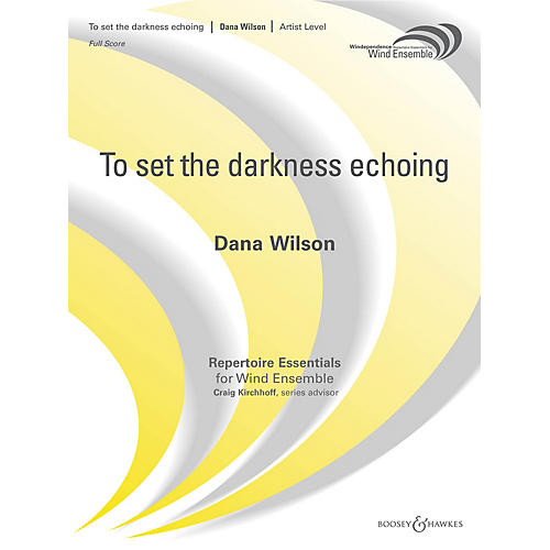 Boosey and Hawkes To Set the Darkness Echoing (Score Only) Concert Band Level 5 Composed by Dana Wilson