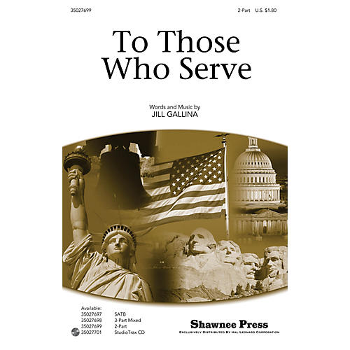Shawnee Press To Those Who Serve 2-Part composed by Jill Gallina-thumbnail