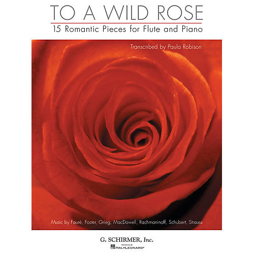 G. Schirmer To a Wild Rose (15 Romantic Pieces for Flute and Piano) Instrumental Folio Series