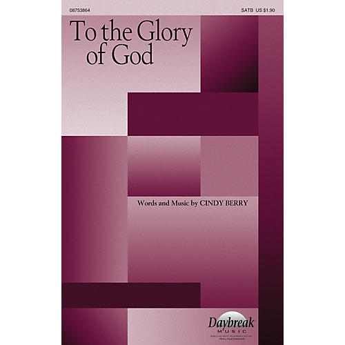 Daybreak Music To the Glory of God SATB composed by Cindy Berry-thumbnail