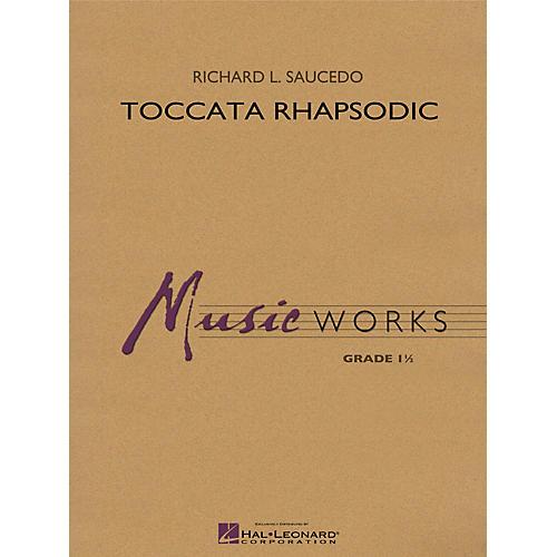 Hal Leonard Toccata Rhapsodic Concert Band Level 1.5 Composed by Richard L. Saucedo