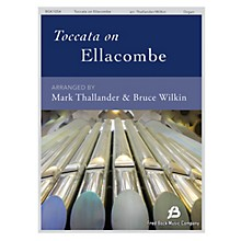 Fred Bock Music Toccata on Ellacombe Organ Solo arranged by Mark Thallander