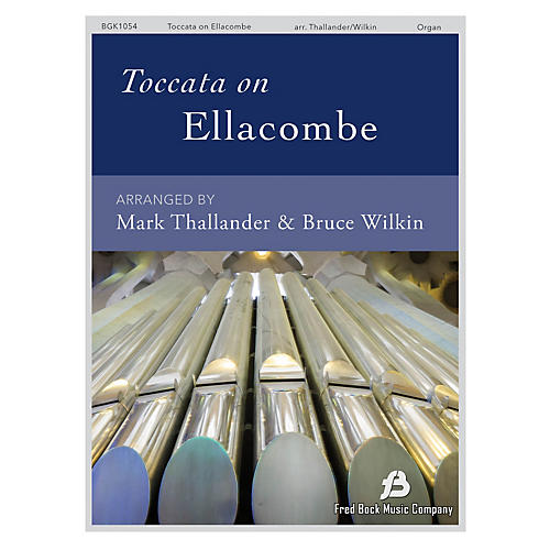 Fred Bock Music Toccata on Ellacombe Organ Solo arranged by Mark Thallander-thumbnail