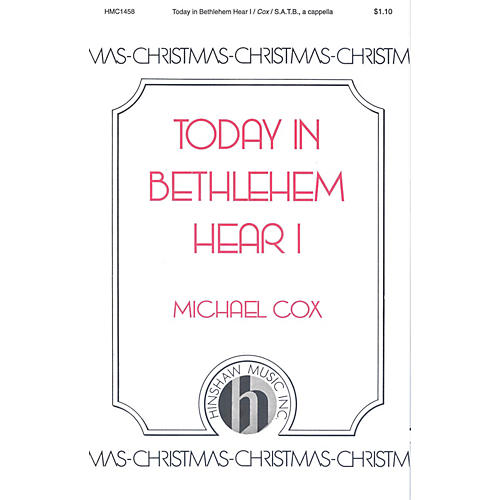Hinshaw Music Today in Bethlehem Hear I SATB composed by Michael Cox-thumbnail