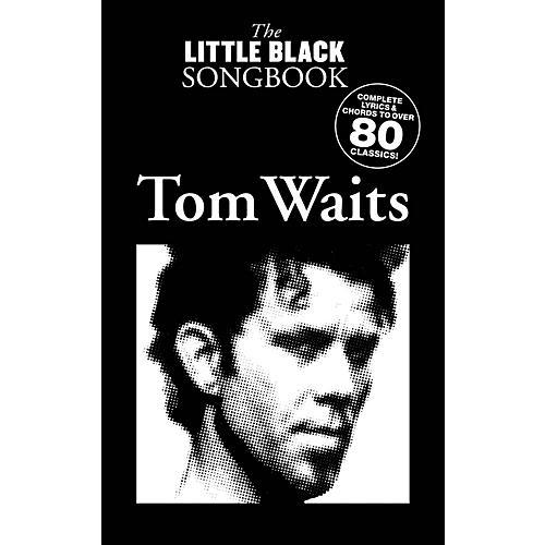Music Sales Tom Waits - The Little Black Songbook The Little Black Songbook Series Softcover Performed by Tom Waits-thumbnail