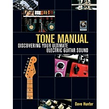 Hal Leonard Tone Manual - Discovering Your Ultimate Electric Guitar Sound