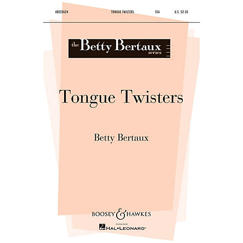 Boosey and Hawkes Tongue Twisters (Betty Bertaux Series) SSA composed by Betty Bertaux