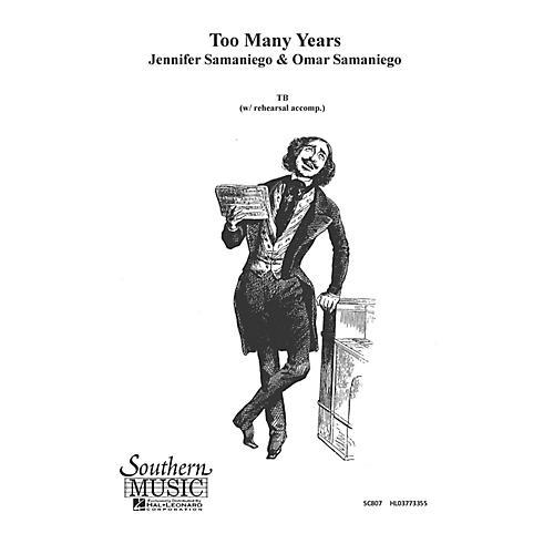 Hal Leonard Too Many Years (Choral Music/Octavo Secular Ttbb) TB Composed by Samaniego, Omar-thumbnail