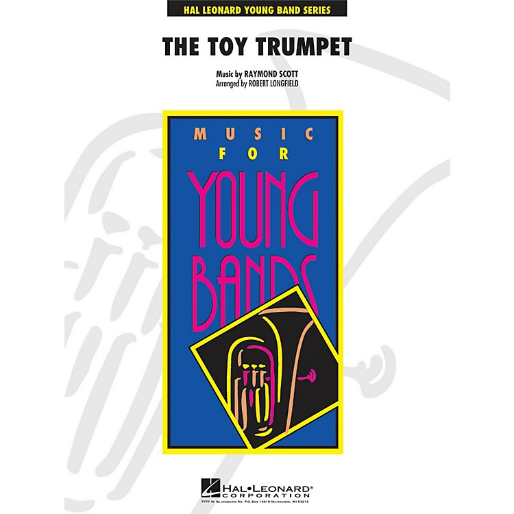 Hal Leonard Toy Trumpet (Trumpet Solo and Section Feature) - Young Concert Band Series Level 3