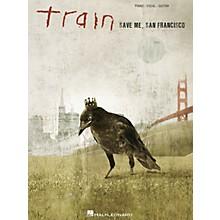 Hal Leonard Train - Save Me San Francisco PVG Songbook