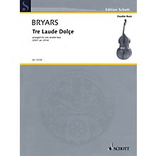 Schott Tre Laude Dolçe (for Solo Double Bass) String Series Softcover