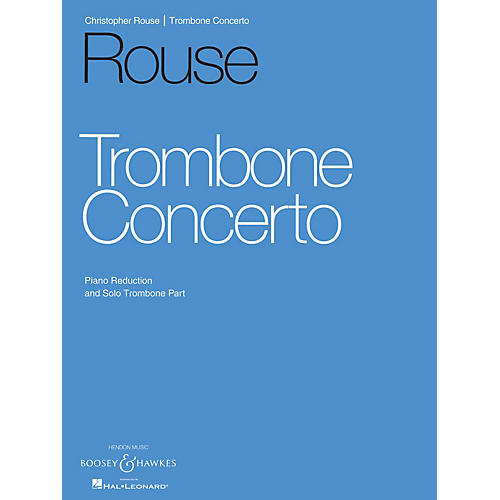 Boosey and Hawkes Trombone Concerto Boosey & Hawkes Chamber Music Series Composed by Christopher Rouse-thumbnail