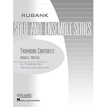 Rubank Publications Trombone Contrasts (Trombone Trio with Piano - Grade 2.5) Rubank Solo/Ensemble Sheet Series