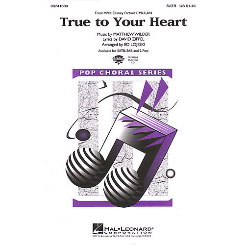 Hal Leonard True to Your Heart (from Mulan) SATB arranged by Ed Lojeski-thumbnail