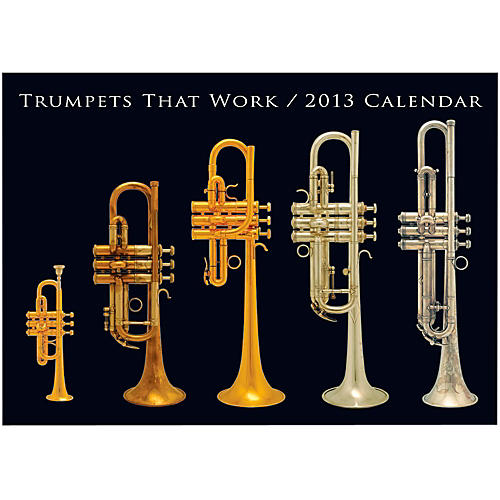 Hal Leonard Trumpets That Work 2013 Wall Calendar