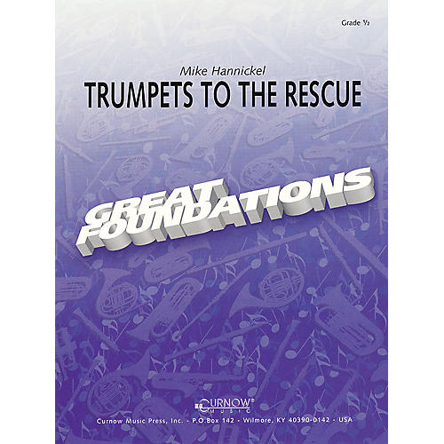 Curnow Music Trumpets to the Rescue (Grade 0.5 - Score Only) Concert Band Level .5 Composed by Mike Hannickel-thumbnail