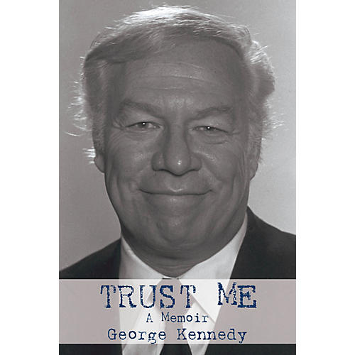 Applause Books Trust Me (A Memoir) Applause Books Series Hardcover Written by George Kennedy
