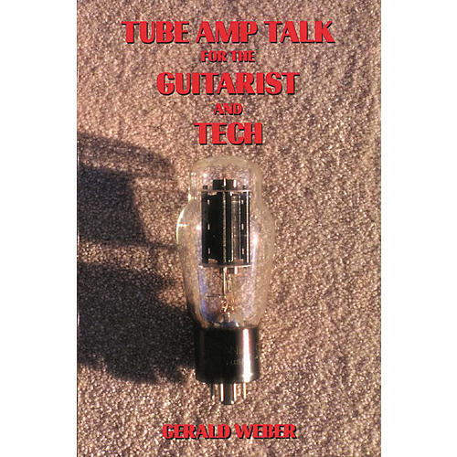 Hal Leonard Tube Amp Talk for the Guitarist and Tech Book-thumbnail