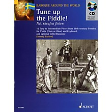 Schott Tune Up the Fiddle! (18th Century Pieces from Sweden) Misc Series Softcover with CD