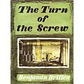 Boosey and Hawkes Turn of the Screw, Op. 54 Boosey & Hawkes Scores/Books Series Composed by Benjamin Britten thumbnail