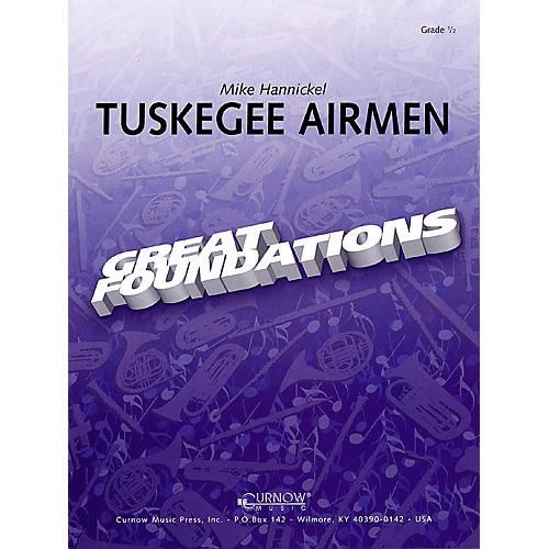 Hal Leonard Tuskegee Airmen (Concert March) (Grade 0.5 - Score Only) Concert Band Level .5 Composed by Mike Hannickel