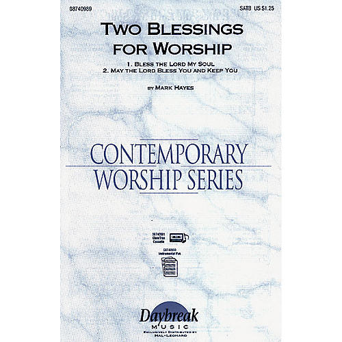 Daybreak Music Two Blessings for Worship SATB composed by Mark Hayes