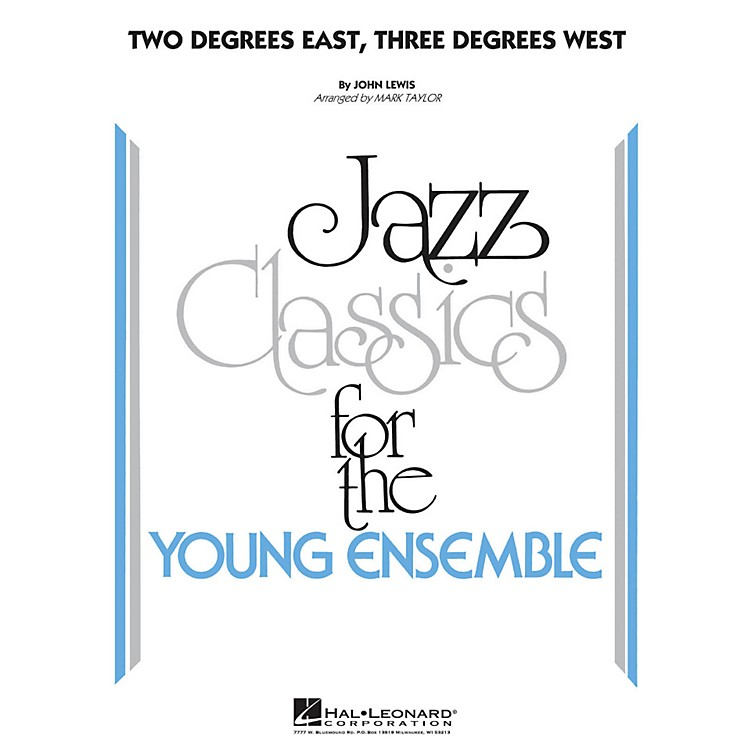 Hal Leonard Two Degrees East, Three Degrees West - Jazz Classics For The Young Ensemble Level 3