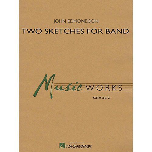 Hal Leonard Two Sketches for Band Concert Band Level 2 Composed by John Edmondson