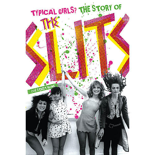 Omnibus Typical Girls - The Story of The Slits Omnibus Press Series Softcover Written by Zoe Street Howe-thumbnail