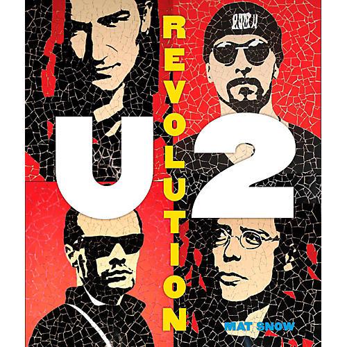 Hal Leonard U2: Revolution - Complete Illustrated History