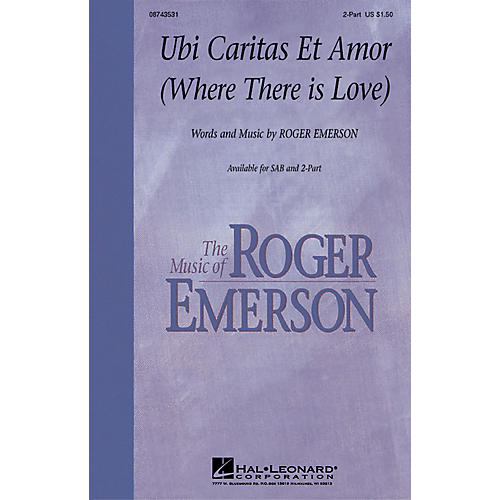 Hal Leonard Ubi Caritas Et Amor (Where There Is Love) 2-Part composed by Roger Emerson