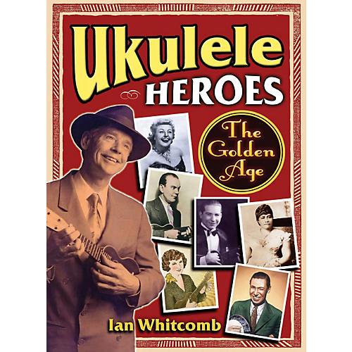 Hal Leonard Ukulele Heroes - The Golden Age