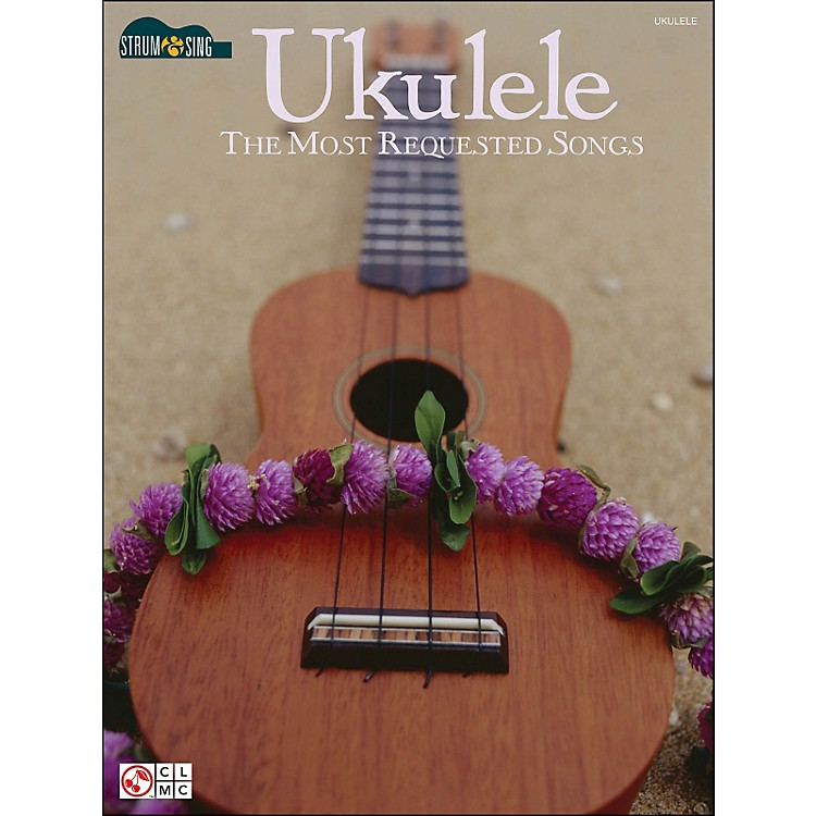 Cherry LaneUkulele: The Most Requested Songs