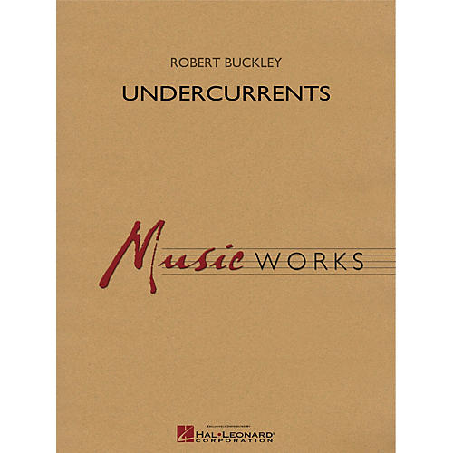 Hal Leonard Undercurrents Concert Band Level 5 Composed by Robert Buckley-thumbnail