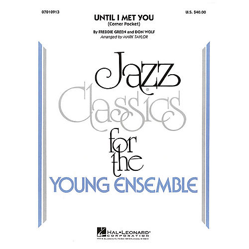 Hal Leonard Until I Met You (Corner Pocket) Jazz Band Level 3 Arranged by Mark Taylor-thumbnail