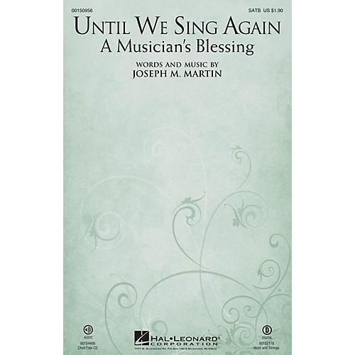 Hal Leonard Until We Sing Again (A Musician's Blessing) CHOIRTRAX CD Composed by Joseph M. Martin