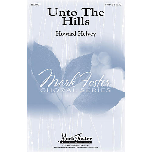 Mark Foster Unto The Hills SATB composed by Howard Helvey-thumbnail