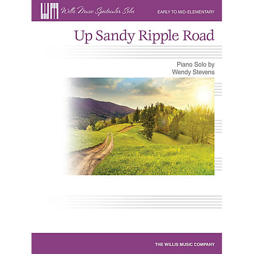 Willis Music Up Sandy Ripple Road (Early to Mid-Elem Level) Willis Series Book by Wendy Stevens-thumbnail