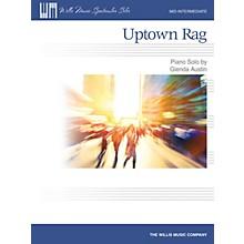 Willis Music Uptown Rag (Mid-Inter Level) Willis Series by Glenda Austin