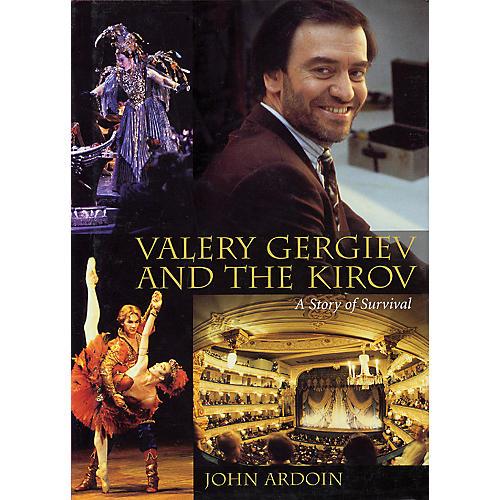 Amadeus Press Valery Gergiev and the Kirov (A Story of Survival) Amadeus Series Hardcover Written by John Ardoin-thumbnail