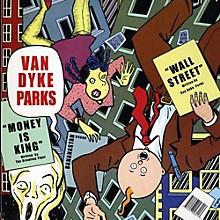 Van Dyke Parks - Wall Street/Money Is King