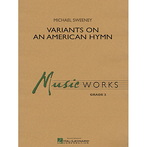 Hal Leonard Variants on an American Hymn Concert Band Level 2 Composed by Michael Sweeney-thumbnail